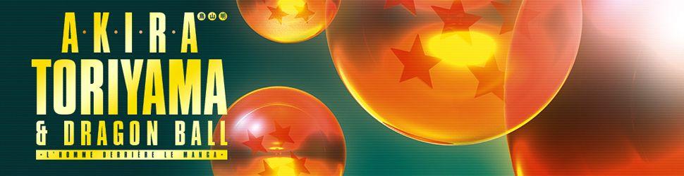 Akira Toriyama et Dragon Ball - L'homme derrière le manga - Manga