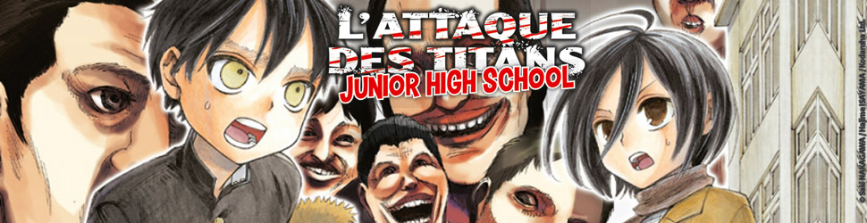 Attaque Des Titans (l') - Junior High School - Manga
