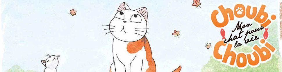 Choubi-Choubi - Mon chat pour la vie - Manga