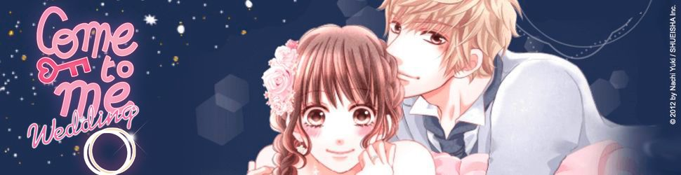 Come to me Wedding - Manga