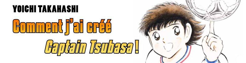 Captain Tsubasa - Comment j'ai crée Captain Tsubasa - Manga