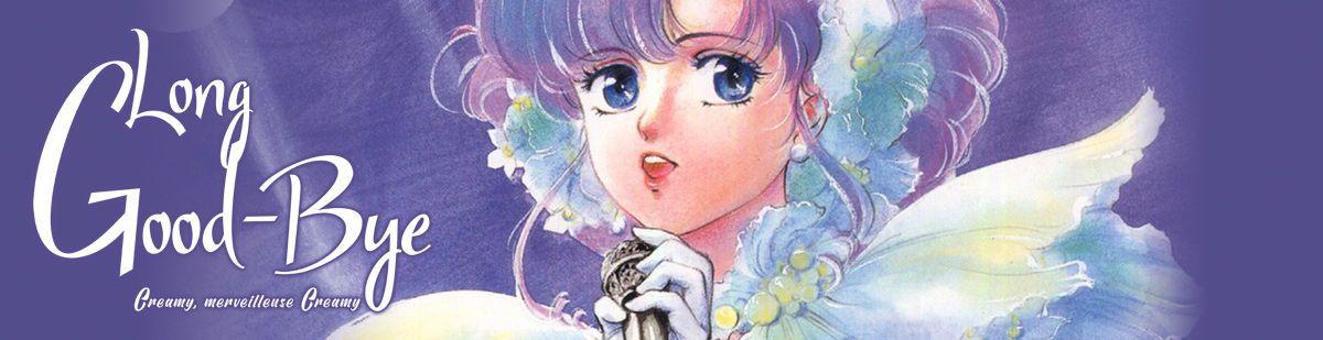 Creamy merveilleuse Creamy - Long Good-Bye - Manga