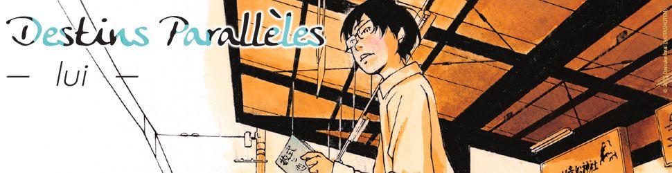 Destins Paralleles - Lui - Manga