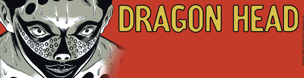 Dragon Head - Graphic - Manga