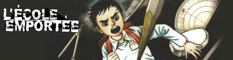 Ecole emportee (l') - Manga