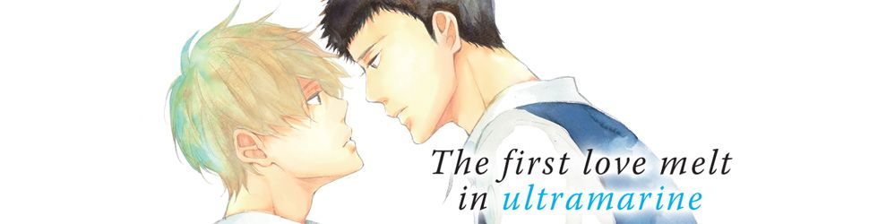 The first love melt in ultramarine - Manga