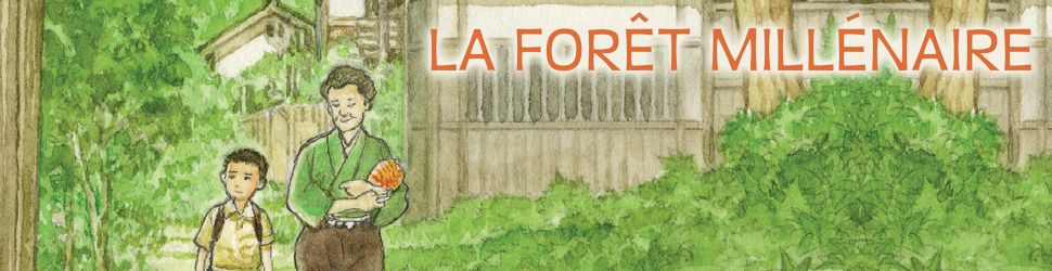 Forêt Millénaire (la) - Manga
