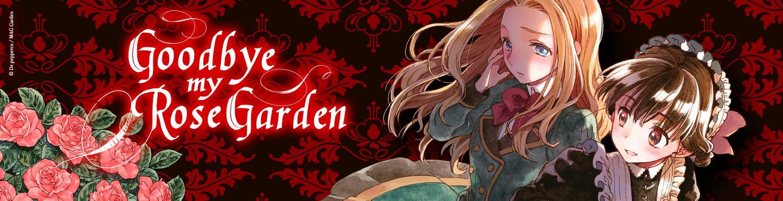 Goodbye my Rose Garden - Manga