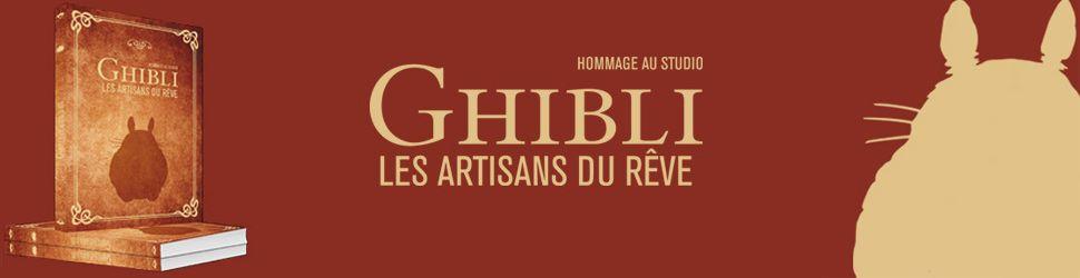 Hommage au studio Ghibli, les artisans du rêve - Manga