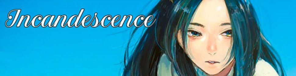 Incandescence - Manga