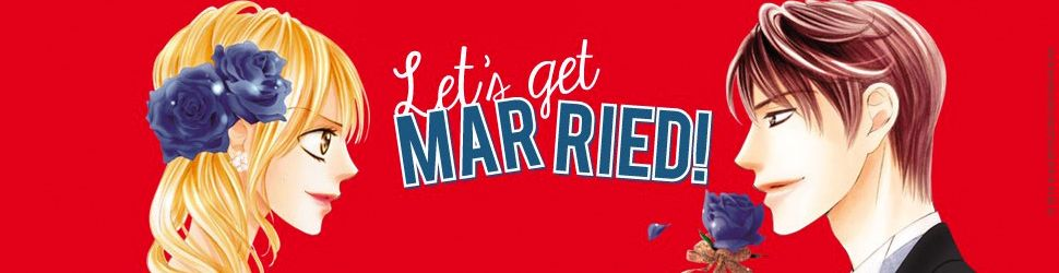 Let's get married ! - Manga