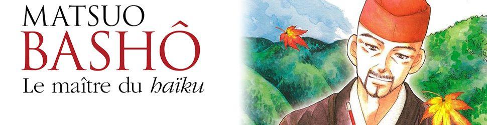 Matsuo Bashô - Le maître du haïku - Manga