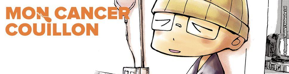 Mon cancer couillon - Manga