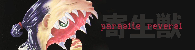 Parasite Reversi - Manga