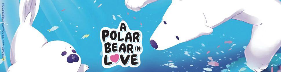 Polar Bear in Love - Manga