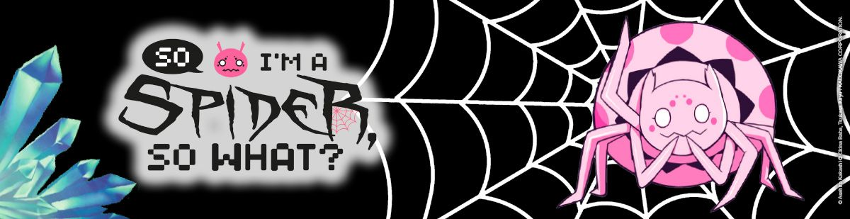 So I'm a Spider, So What? - Manga