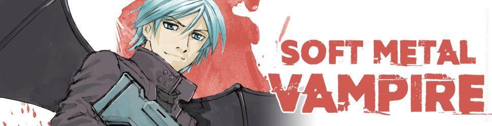 Soft Metal Vampire - Manga
