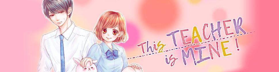 This teacher is mine - Manga