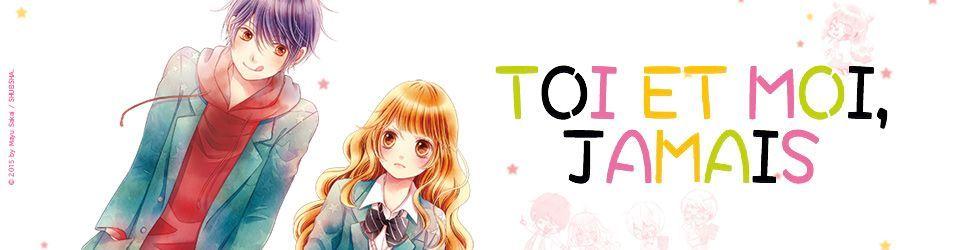 Toi et moi, jamais - Manga