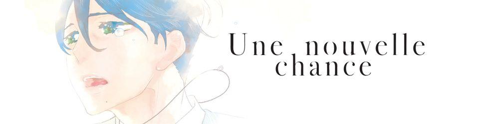 Nouvelle chance (une) - Manga