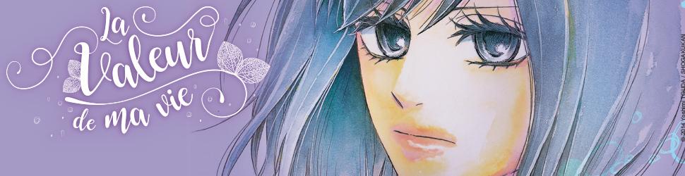 Valeur de ma vie (la) - Manga