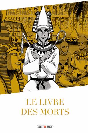Livre Des Morts De La Mythologie Egyptienne Le Manga