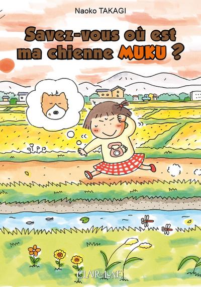 http://www.manga-news.com/public/images/series/savez-vous-ou-est-ma-chienne-muku.jpg