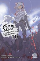 DanMachi – La Légende des Familias - Light Novel Vol.10