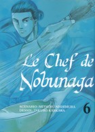 Chef de Nobunaga (le) Vol.6