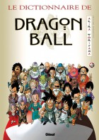 Mangas - Dragon Ball - Le Dictionnaire