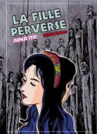 Fille perverse (la) - Junji Ito collection N°10