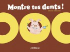 Montre tes dents !