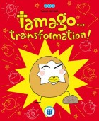 Mangas - Tamago… transformation !