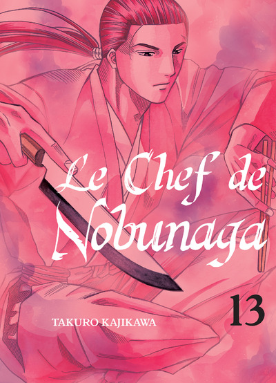 Chef de Nobunaga (le) Vol.13