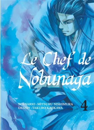Chef de Nobunaga (le) Vol.4