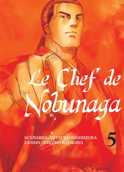 Chef de Nobunaga (le) Vol.5