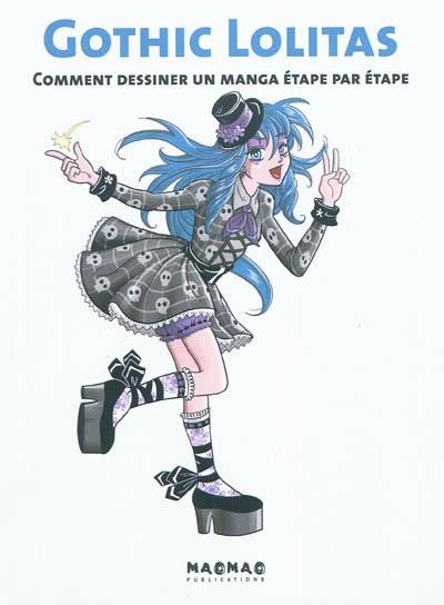 Vol 2 comment dessiner un manga tape par tape gothic lolitas manga manga news - Dessiner un manga ...