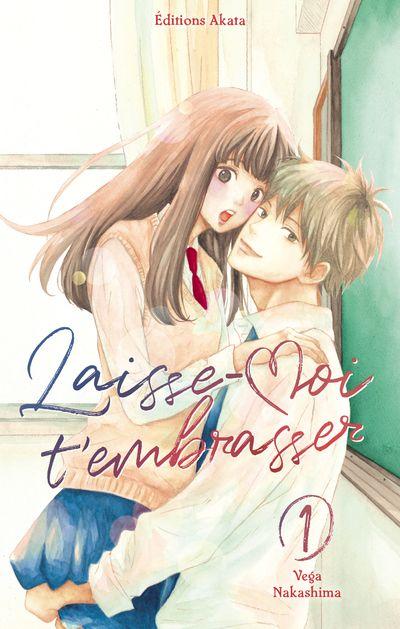 Sortie Manga au Québec JUILLET 2021 Laisse-moi-tembrasser-1-akata