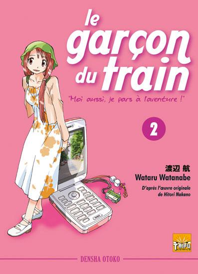 Garçon du train (le) - Moi aussi je pars à l'aventure - Densha Otoko Vol.2