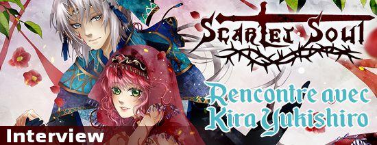 Rencontre-avec-Kira-Yukishiro-Scarlet-Soul