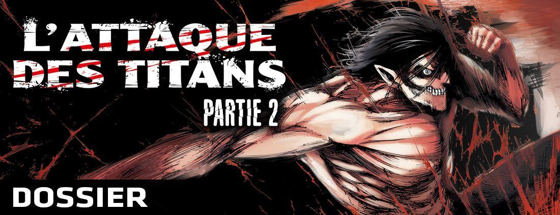 Dossier attaque titans partie 2