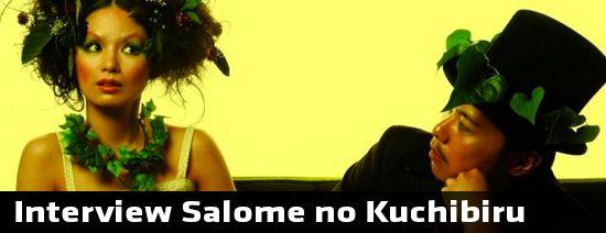 Salome no Kuchibiru interview